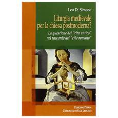 Liturgia medievale per la chiesa postmoderna? La questione del «rito antico» nel racconto del «rito romano»