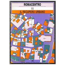 Roma centro 11: Il recupero urbano