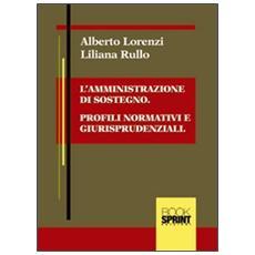 L'amministrazione di sostegno. Profili normativi e giusrisprudenziali