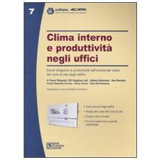 Clima interno e produttività negli uffici. Come integrare la produttività nell'analisi del costo del ciclo di vita degli edifici
