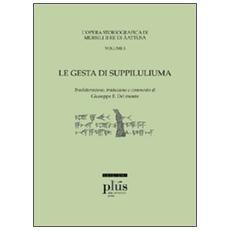 Le «Gesta di Suppiluliuma». L'opera storiografica di Mursili II re di Äatusa. Vol. 1