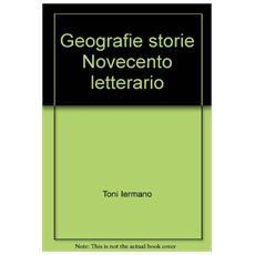 Geografie e storie del Novecento letterario