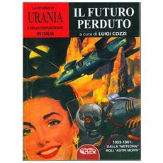 Storia Di Urania (La) #05 - Il Futuro Perduto