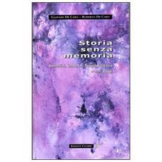 Storia senza memoria. Rossellini, Chabod, Il portico d'Ottavia e altri saggi
