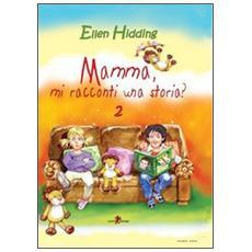 Mamma, mi racconti una storia? . Vol. 2: Primavera.