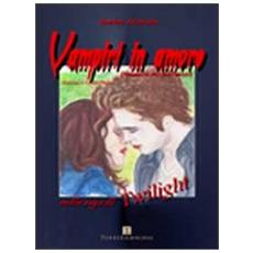 Vampiri in amore. Dinamica dei sentimenti nella saga di Twilight