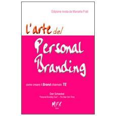 L'arte del personal branding. Come creare il brand chiamto TE
