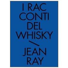 I racconti del whisky. Racconti neri e fantastici. Vol. 2