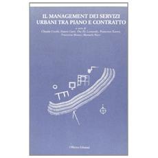 Management dei servizi urbani tra piano e contratto (Il)
