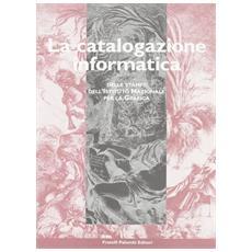 Catalogazione informatica delle stampe dell'Istituto nazionale per la grafica (La)