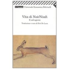 Vita di Noè / Nòah. Il salvagente