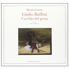 Giulio Ruffini. L'occhio del poeta