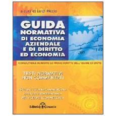 Guida normativa di economia aziendale, di diritto ed economia. Consultabile durante gli esami