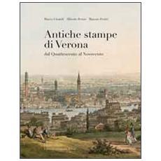 Antiche stampe di Verona dal Quatrocento al Novecento