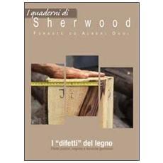 I «difetti» del legno. Effetti positivi, negativi e tecniche gestionali