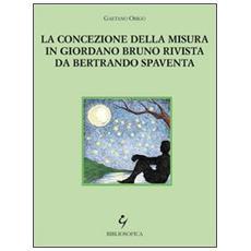 La concezione della misura in Giordano Bruno rivista da Bertrando Spaventa