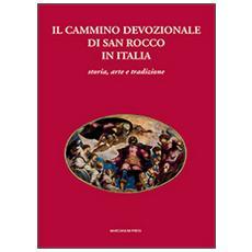 Il cammino devozionale di San Rocco in Italia. Storia, arte e tradizione