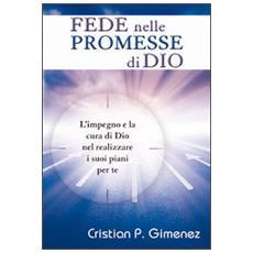 Fede nelle promesse di Dio. L'impegno e la cura di Dio nel realizzare i suoi piani per te