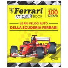 Le più veloci auto della scuderia Ferrari. Con adesivi