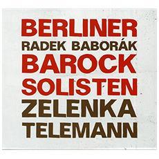 Berliner Barock Solisten e Baborak Radek - Zelenka / Telemann