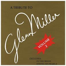 Tribute To Glenn Miller Vol 2