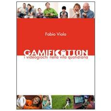 Gamification. I videogiochi nella vita quotidiana