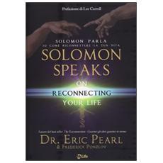 Solomon parla su come riconnettere la tua vitaSolomon speaks on reconnecting yoyr life