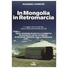 In Mongolia in retromarcia. Con CD Audio