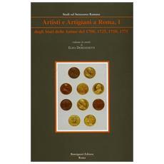 Artisti e artigiani a Roma. Degli Stati, delle anime del 1700, 1725, 1750, 1775. Vol. 1