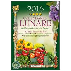 Calendario lunare delle semine e dei lavori 2016. 12 mesi di cose da fare