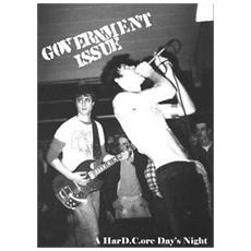 Government Issue - A Hard. c. ore Day's Night