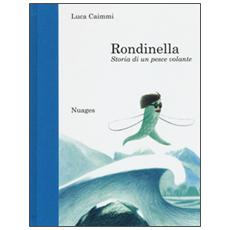 Rondinella. Storia di un pesce volante