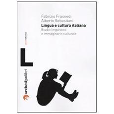 Lingua e cultura italiana. Studio linguistico e immaginario culturale