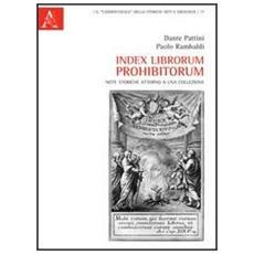 Index librorum prohibitorum. Note storiche attorno a una collezione