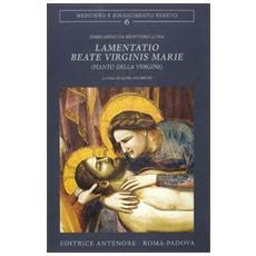 Lamentatio beate virginis Marie (Pianto della Vergine)