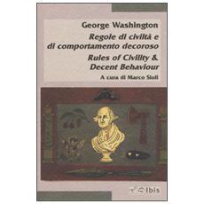 Regole di civiltà e di comportamento decorosoRules of civility & decent behaviour