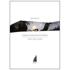 L'ateismo e la sua storia in Occidente. Vol. 4