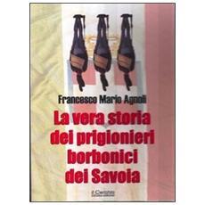 La vera storia dei prigionieri borbonici dei Savoia