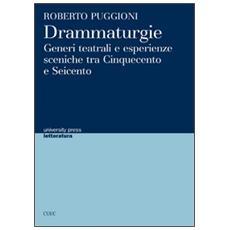 Drammaturgie. Generi teatrali e esperienze sceniche tra Cinquecento e Seicento
