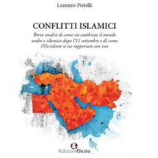 Conflitti islamici. breve analisi di come sia cambiato il mondo arabo e islamico dopo l'11 settembre e di come l'occidente si sia rapportato con esso