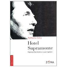 Hotel Supramonte. Fabrizio De André e i suoi rapitori