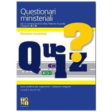Questionari ministeriali per il conseguimento della patente di guida A-B. 100 prove d'esame