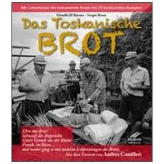 Das Toskanische brot. Alle Geheimisse des toskanischen brotes mit 20 traditionellen rezepten