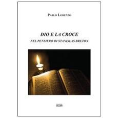 Dio e la croce nel pensiero di Stanislas Breton