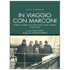 In viaggio con Marconi. Lettere al padre dalla Regia Nave Carlo Alberto (1902-1903)