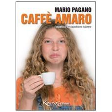 Caff� amaro. I corsivi di un napoletano svizzero