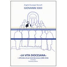 «La vita diocesana». Vol. 1: All'ombra di san Carlo Borromeo (1909-1910)