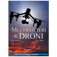 Multicotteri e droni. Guida pratica