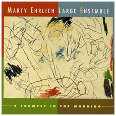 Marty Ehrlich - A Trumpet In The Morning
