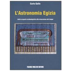 L'astronomia egizia. Dalle scopere archeologiche alla misurazione del tempo